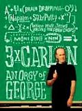 Three Times Carlin An Orgy of George