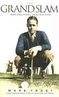 Grand Slam Bobby Jones America & the Story of Golf