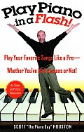 Play Piano in a Flash!: Play Your Favorite Songs Like a Pro--Whether You've Had Lessons or Not!
