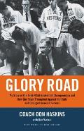Glory Road: My Story of the 1966 NCAA Basketball Championship and How One Team Triumphed Against the Odds and Changed America Fore