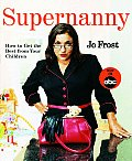 Supernanny How to Get the Best from Your Children
