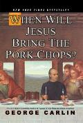 When Will Jesus Bring The Pork Chops