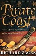 Pirate Coast Thomas Jefferson the First Marines & the Secret Mission of 1805