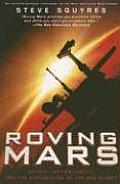 Roving Mars: Spirit, Opportunity, and the Exploration of the Red Planet (05 Edition)