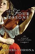 Four Seasons A Novel of Vivaldis Venice