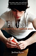 Pill Head: The Secret Life of a Painkiller Addict Cover