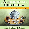More Make It Fast, Cook It Slow: 200 Brand-New, Budget-Friendly, Slow-Cooker Recipes Cover