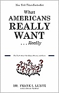 What Americans Really WantReally