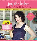 Joy the Baker Cookbook: 100 Simple and Comforting Recipes Cover