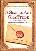 Simple Act of Gratitude How Learning to Say Thank You Changed My Life