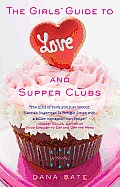 Girls Guide to Love & Supper Clubs