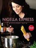 Nigella Express: 130 Recipes for Good Food, Fast Cover
