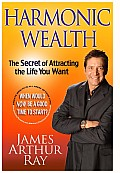 Harmonic Wealth The Secret of Attracting the Life You Want