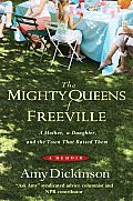 Mighty Queens of Freeville A Mother a Daughter & the Town That Raised Them