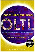 One Life to Live Trivia Book A Fun Fact Filled Everything You Want To Know Guide to Your Favorite Soap