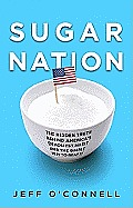Sugar Nation The Untold Story of Americas Diabetes Epidemic