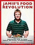Jamie's Food Revolution: Rediscover How to Cook Simple, Delicious, Affordable Meals Cover