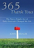 365 Thank Yous The Year a Simple Act of Daily Gratitude Changed My Life