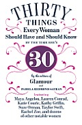30 Things Every Woman Should Have & Should Know by the Time Shes 30
