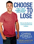 Choose to Lose: The 7-Day Carb Cycle Solution Cover