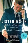 Listening In The Secret White House Recordings of John F Kennedy