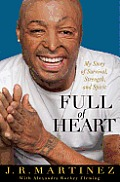 Full of Heart My Story of Survival Strength & Spirit