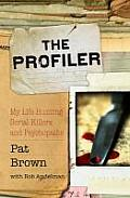 Profiler My Life Hunting Serial Killers & Psychopaths