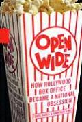 Open Wide How Hollywood Box Office Became a National Obsession