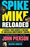 Spike Mike Reloaded: A Guided Tour Across a Decade of American Independent Cinema Cover