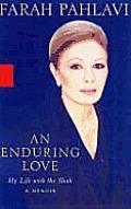 Enduring Love My Life with the Shah A Memoir