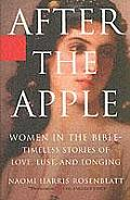 After the Apple Women in the Bible Timeless Stories of Love Lust & Longing