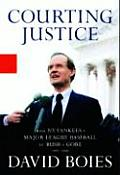 Courting Justice: From the NY Yankees V. Major League Baseball to Bush V. Gore 1997-2000