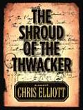 Shroud Of The Thwacker