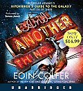 And Another Thing...: Douglas Adams's Hitchhiker's Guide To The Galaxy Part Six Of Three by Eoin Colfer