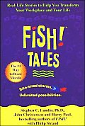 Fish! Tales - Real-Life Stories to Help You Transform Your Workplace and Your Life