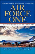 Air Force One: A History of the Presidents and Their Planes