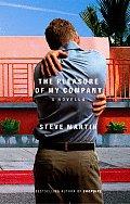 The Pleasure of My Company: A Novella