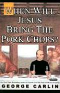When Will Jesus Bring The Pork Chops Cd