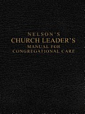 Nelson's Church Leader's Manual for Congregational Care