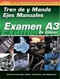 ASE Test Prep Series -- Spanish Version, 2e (A3): Automotive Manual Drive Trains and Axles (ASE Test Preparation Series)