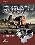 Medium/Heavy Duty Truck Engines, Fuel & Computerized Management Systems, 2e (Medium/Heavy Duty Truck)