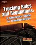 Trucking Rules and Regulations: A Reference Guide to Transportation Industry Regulations