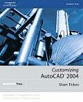 Customizing AutoCAD 2004 (Autodesk's Programmer Series)