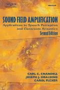 Sound Field Amplification: Applications to Speech Perception and Classroom Acoustics