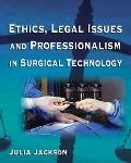 Ethics, Legal Issues and Professionalism in Surgical Technology (07 Edition) Cover