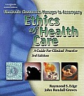Ethics of Health Care - Elec. Classroom MGR. (3RD 06 Edition)