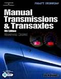 Manual Transmissions and Transaxles: Today's Technician Classroom and Shop Manual  2 Vol (4TH 06 Edition)