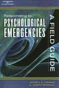 Responding to Psychological Emergencies: A Field Guide
