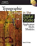 Typographic Design in the Digital Studio : Application Skills Modules -with DVD (07 Edition)