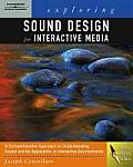 Exploring Sound Design for Interactive Media - With CD (06 Edition)